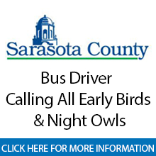 Sarasota County Government	Bus Driver � Calling All Early Birds & Night Owls