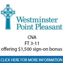 Westminster Point Pleasant 	CNA FT 3-11 � offering $1,500 sign-on bonus�