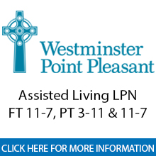 Westminster Point Pleasant 	Assisted Living LPN - FT 11-7, PT 3-11 & 11-7